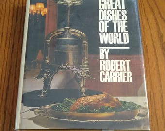 Great Dishes Of The World By Robert Carrier Vintage 1964 Cookbook Recipes
