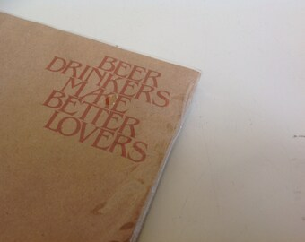 Beer Drinkers Make Better Lovers. Vintage 1970s Notepad. Doodle Pad.
