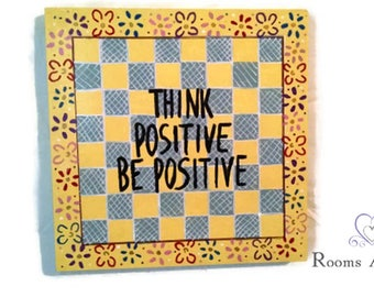 Think Positive Be Positive hand-painted sign