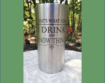 Stainless Steel Tumbler - 20 oz - I Drink and I Know Things - Lannister Sigil - Great gift for Game of Thrones Fans - Tyrion Lannister Quote