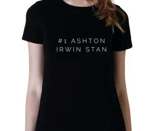 Number One Ashton Irwin Stan, Fangirl Shirt, Fashion Band T-Shirt, Fan Girl Shirt, 5sos, One Direction, Band Shirt, Tumblr