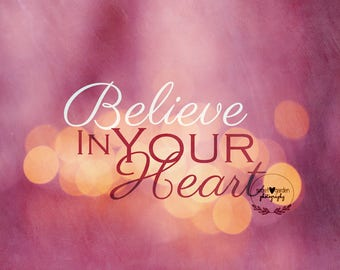 quote art print - whimsical bokeh photography, heart, love, typography, inspirational quote, pretty photo, gifts for her, home decor