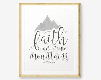 Faith can move mountains - Matthew 17:20, Bible verse printable, Scripture Print , Christian Gift, Nursery Decor, Custom Color
