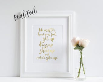 Get Up Dress Up - Motivational quote print, foil print, inspirational print, wall art, typography, black and white, foil print, art prints