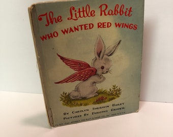 The Little Rabbit who Wanted Red Wings by Carolyn Bailey No. 513  1944