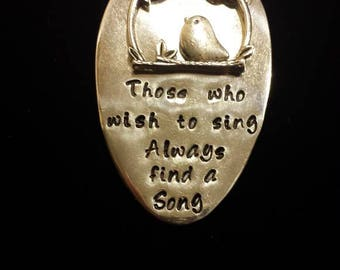 Stamped Spoon necklace.  Those who wish to Sing Always find a Song