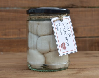 Jar of pickled bums - Gift for men, Novelty gift, Bum gift, Stocking filler, Funny gift, Rude gift, Arse, Mens gift, Pickled people, Fathers