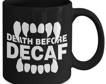 Death Before Decaf Caffeine Addict Coffee Mug