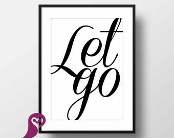 Let Go Print Art | Typography | Motivational Quote | Inspirational Quote | Wall Art | Home Decor | Poster | Printable Art | Digital Prints