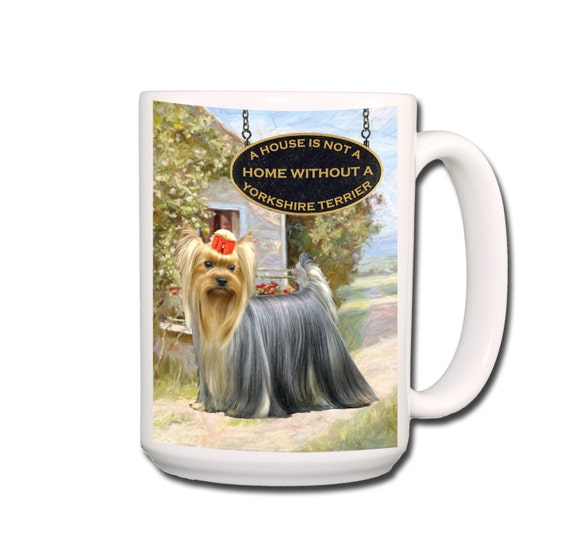 Yorkshire Terrier a House is Not a Home Large 15 oz Coffee Mug
