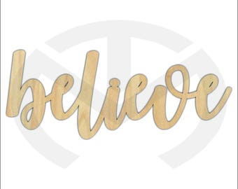 Unfinished Wood Calligraphy Script Word Believe Laser Cut, Large Sizes, Home Decor, Gallery Wall, Family Room, Farmhouse