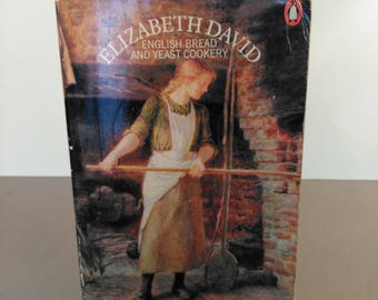 English Bread and Yeast Cookery by Elizabeth David Second Edition 1979 Penguin Books