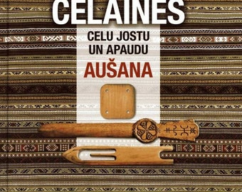 Celaines: Celu jostu un apaudu aušana (Tablet-Woven Bands, The Weaving of Sashes and Trim) by Lilija Balgalve-Treimane
