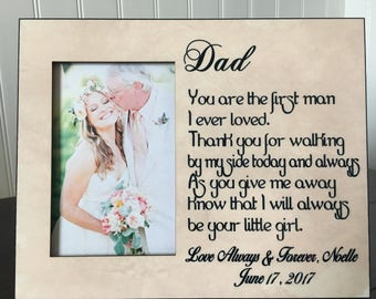 Dad daughter picture frame // Personalized wedding picture frame gift for dad  // Dad, you are the first man I ever loved