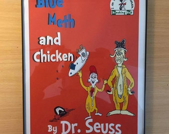 Blue Meth and Chicken (Breaking Bad Meets Dr. Seuss I) (8.5 x 11 Print)
