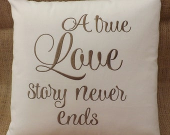 Embroidered Decorative Pillow, Anniversary Pillow, Gift Pillow, 14 x 14, A True Love Story