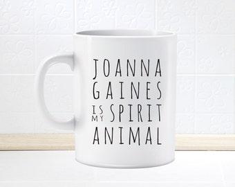 Fun Fixer Upper Mug Cup Joanna Gaines Is My Spirit Animal
