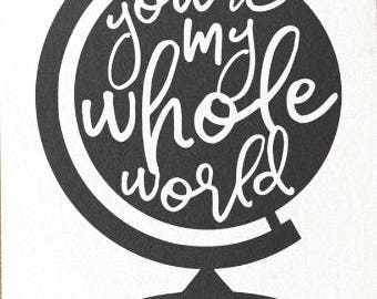 DIY You're My Whole World Vinyl Decal, Globe, Car Window Decal, Laptop Decal, Tablet Decal, Cell Phone, Yedi Mug Decal, Canvas Decal,
