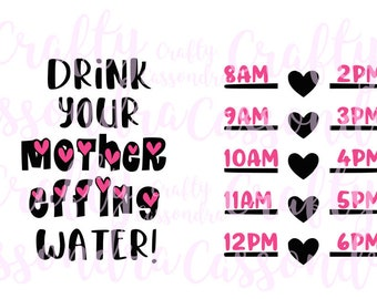 Drink your effing water SVG decal SVG file only water bottle chart cricut design space svg files for water bottle decals downloadable file