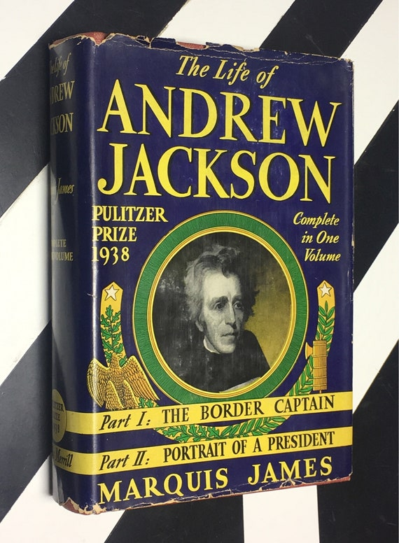The Life of Andrew Jackson: Complete in One Volume by Marquis James (1938) hardcover book