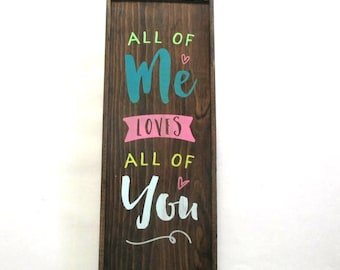 All of me loves all of you wooden farmhouse style sign.  boyfriend  gift, girlfriend gift, husband wife gift, nursery room decor, baby gift