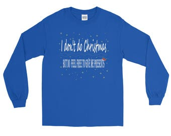 I don't do Christmas, Christmas, Xmas, festive, fun, unique, different, strange