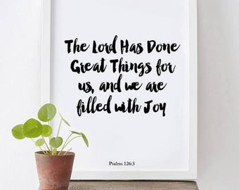 The Lord Has Done Great Things for us, and we are filled with Joy - Psalms 126:3 -  Typography Art, Printable Decor, nart Print, Scripture