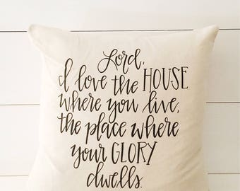 Psalm 26:8 Pillow Cover and Insert- Off White, Canvas, Hand Lettered, Bible Verse