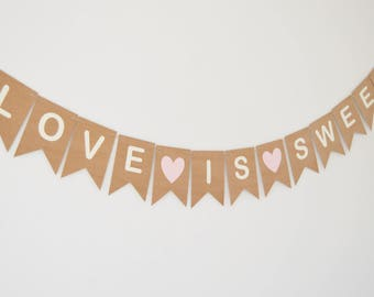 Love Is Sweet Bunting, Wedding Sweetie Cart Banner, Engagement, Wedding Party Decoration