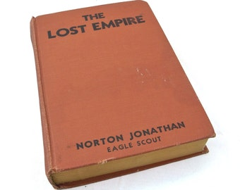 The Lost Empire or Larry Hannon Carries On by Norton Hughes Jonathan (Eagle Scout) 1934