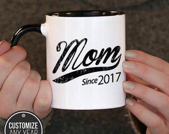Mom Since (Any Year) Mom Gift, Mom Birthday, Mom Mug, Mom Gift Idea, Baby Shower,, mug gift , mug