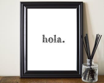 Hola Print. Hola Printable. Hola Art. Hola Poster. Hola Sign. Fun Hola. Home Art. Hola Typography. Black And White Hello Art. 8 x 10.