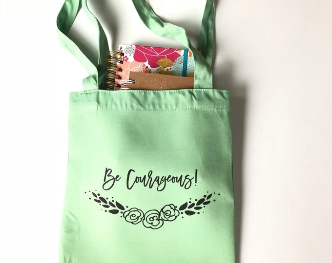 Everyday Be Courageous! Canvas Tote Bag