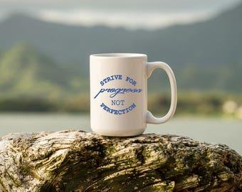 "Motivational Quote Coffee Mug • ""Progress Not Perfection"" • Inspirational Mug • Motivational Mug • Custom"