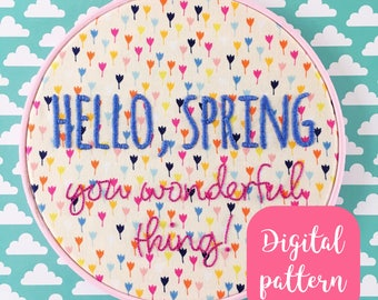 Hello spring you wonderful thing! // hand embroidery pattern // spring // pdf pattern