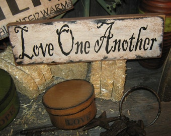 """Primitive Wood Sign """" LOVE ONE ANOTHER """" Handpainted Country Folkart Housewares Wall Decor"""