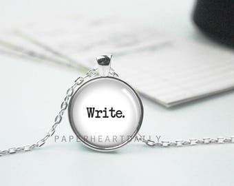 Write Necklace - Writer Jewelry - Gift for Writer - Author - Storyteller - (B4890)