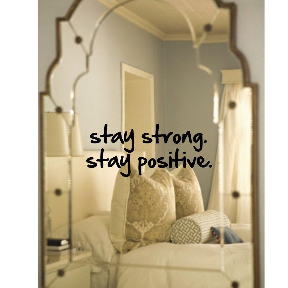 Wall decal mirror decal Stay Strong. Stay Positive.