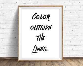 "printable quote art, printable wall art, instant download, black and white, quote art, quote print, black and white - ""Outside the Lines"""
