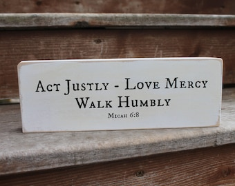 "Micah 6:8 - ""Act Justly, Love Mercy, Walk Humbly."" - Blessing Block - Wood Sign - Home Decor"