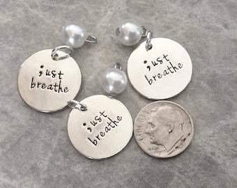 "6 - ""Just breathe"" Pendant, 2 piece charm pendants,  courageous necklace, inspirational  jewelry"