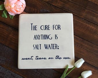 """Wood sign """"the cure for anything is salt water. Sweat, tears, or the sea""""  Hand Painted"""