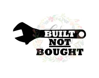Built Not Bought / SVG / DXF / PNG / Digital Download / Tools