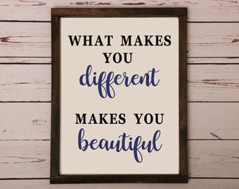 What makes you different, makes you beautiful