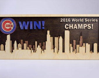 """CUBS WIN, 2016 World Series Champs, Chicago Skyline with logo, multi layered wood stained, 16"""" x 7"""""""