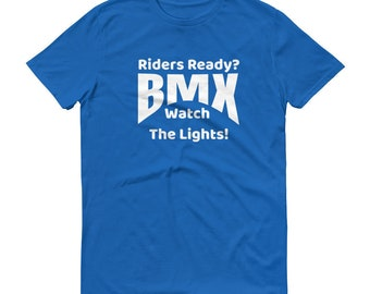 BMX T Shirt Riders Ready Bike Racing Practice Gift Shirt Unisex Men and Women Bicycle Hobbies