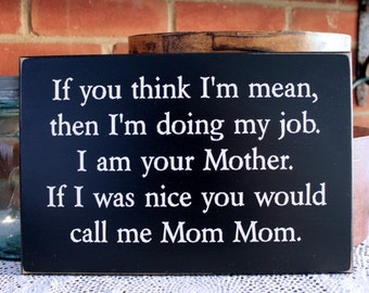 Mother's Day Sign Call Me Mom Mom  Funny Wood Sign Mother Daughter Grandchildren Grandmother