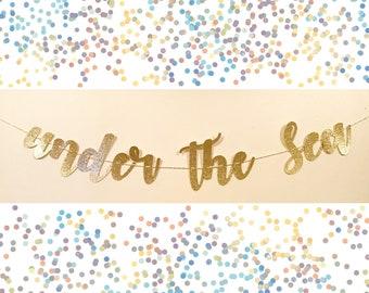 UNDER THE SEA Gold Glitter Banner   Mermaid Party Decor   Mermaid Decorations   Under the Sea Party Decor   Mermaid Birthday Decor