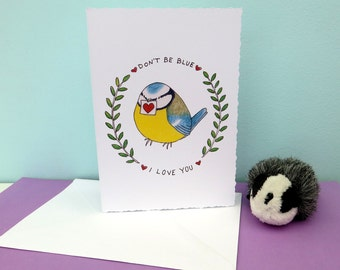 Don't Be Blue, I Love You Greeting Card 250gsm 105mm x 148mm Blank Matt Card With Plain White Envelope