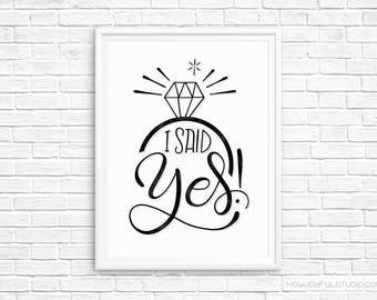 I said YES! - Wedding printable - Save the date - Printable wall art - Wedding announcement